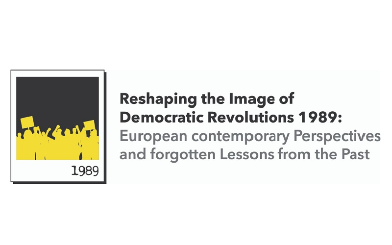 Reshaping the Image of Democratic Revolutions 1989: European contemporary Perspectives and forgotten Lessons from the Past 1
